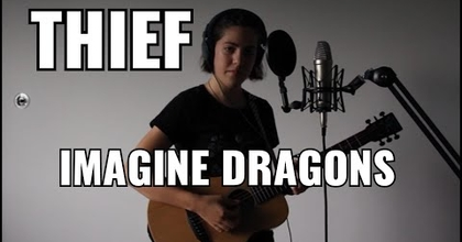 Thief - Imagine Dragons | Cover by Sibilla