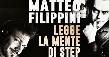 MATTEO FILIPPINI LEGGE LA MENTE DI STEP!